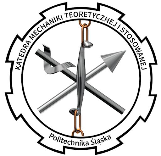 Katedra Mechaniki Teoretycznej i Stosowanej Wydział Mechaniczny Technologiczny Politechnika Śląska