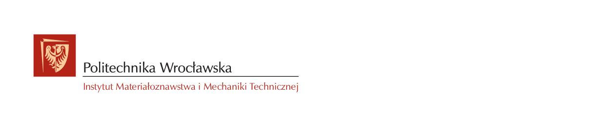 Instytut Materiałoznawstwa i Mechaniki Technicznej