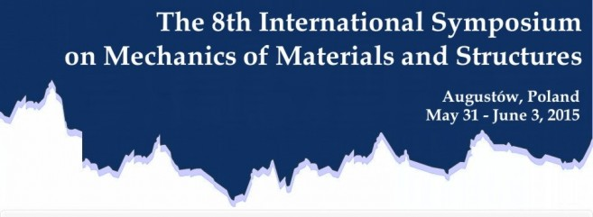 8th International Symposium on Mechanics of Materials and Structures
