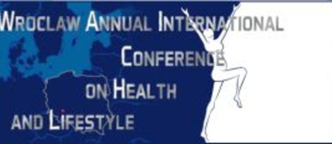 Międzynarodowa Konferencja Naukowa Zdrowie iStyle Życia – Wrocław 2017